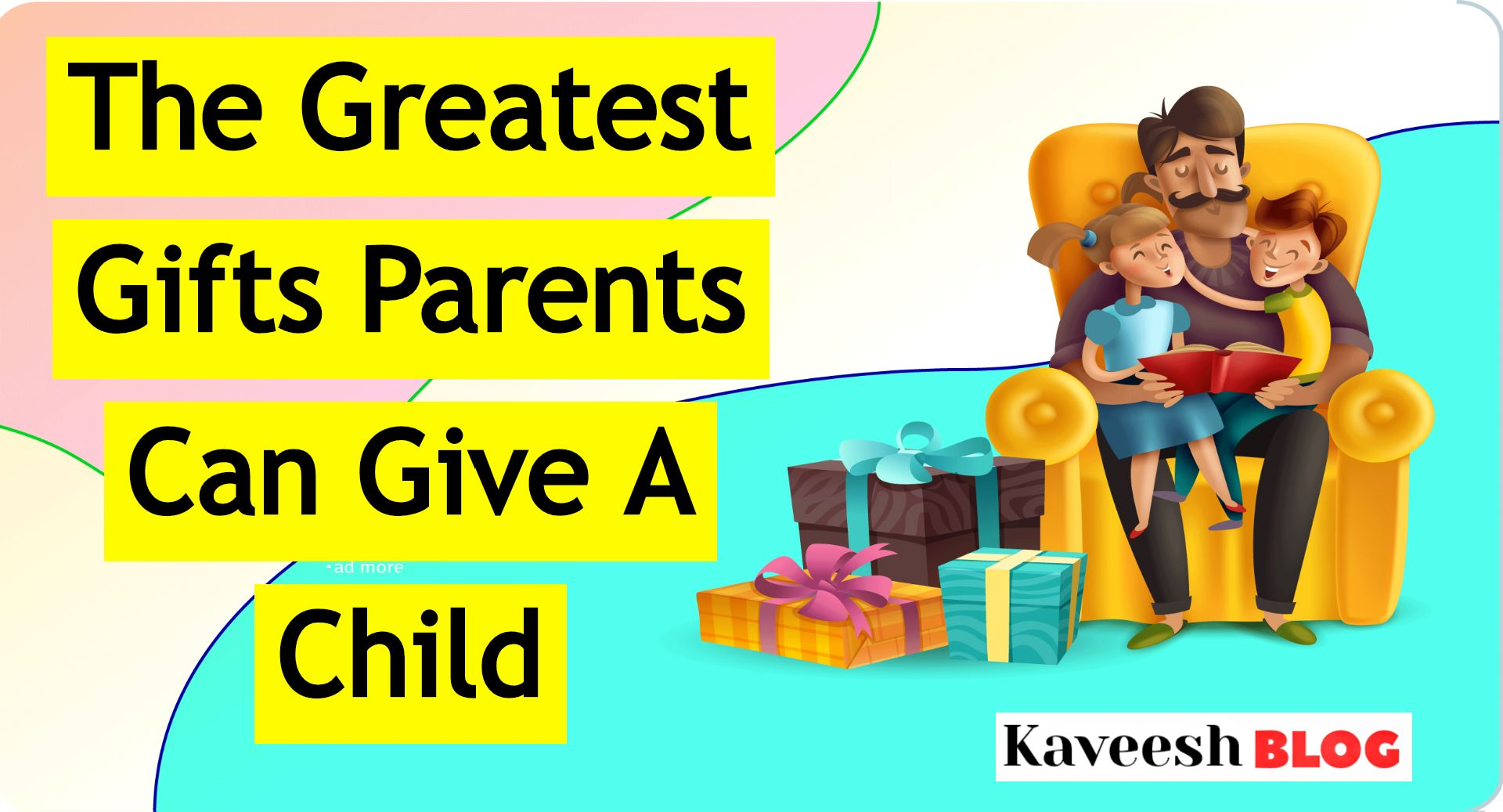 Best Gifts You Can Give Your Child-KAVEESH-BLOG ( 3)