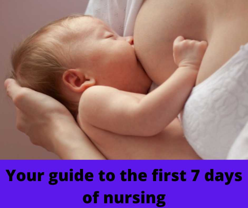 Your guide to the first 7 days of nursing